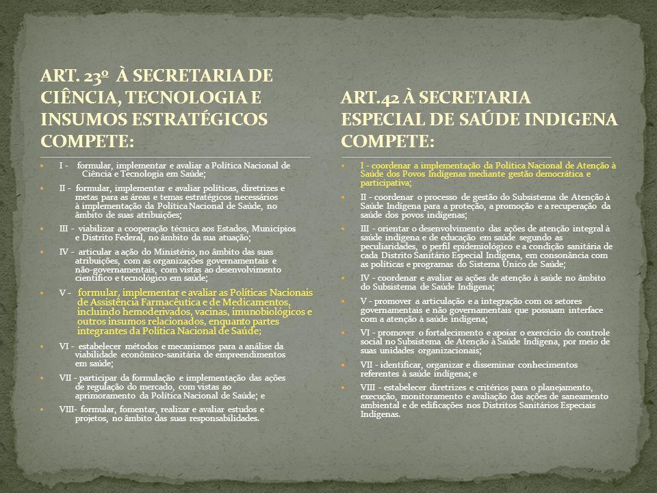 ART.42 À SECRETARIA ESPECIAL DE SAÚDE INDIGENA COMPETE: