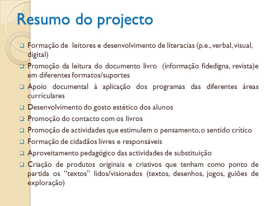 Resumo do projecto Formação de leitores e desenvolvimento de literacias (p.e., verbal, visual, digital)