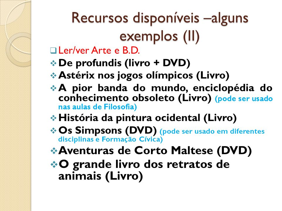 Recursos disponíveis –alguns exemplos (II)