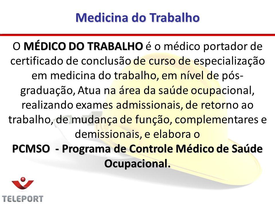 PCMSO - Programa de Controle Médico de Saúde Ocupacional.
