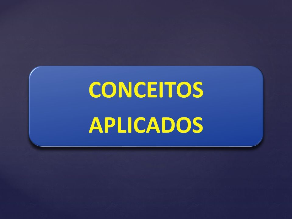 CONCEITOS APLICADOS