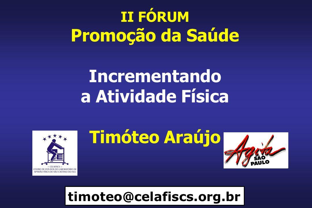 Promoção da Saúde Incrementando a Atividade Física Timóteo Araújo