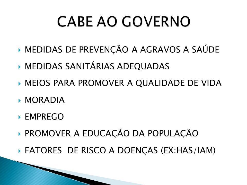 CABE AO GOVERNO MEDIDAS DE PREVENÇÃO A AGRAVOS A SAÚDE
