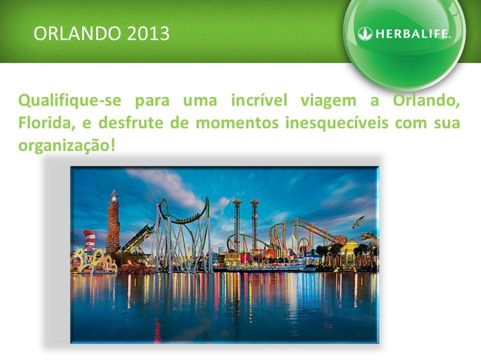 ORLANDO 2013 Qualifique-se para uma incrível viagem a Orlando, Florida, e desfrute de momentos inesquecíveis com sua organização!