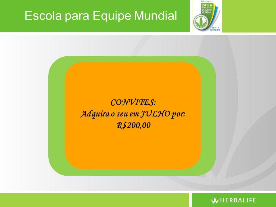 Adquira o seu em JULHO por: R$200,00
