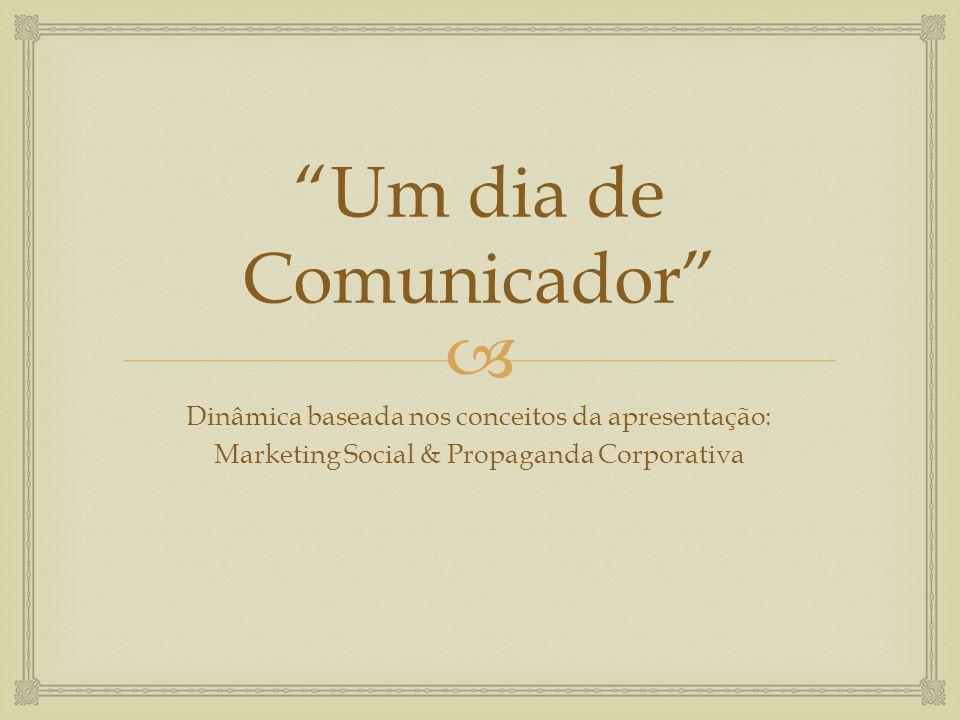 Um dia de Comunicador