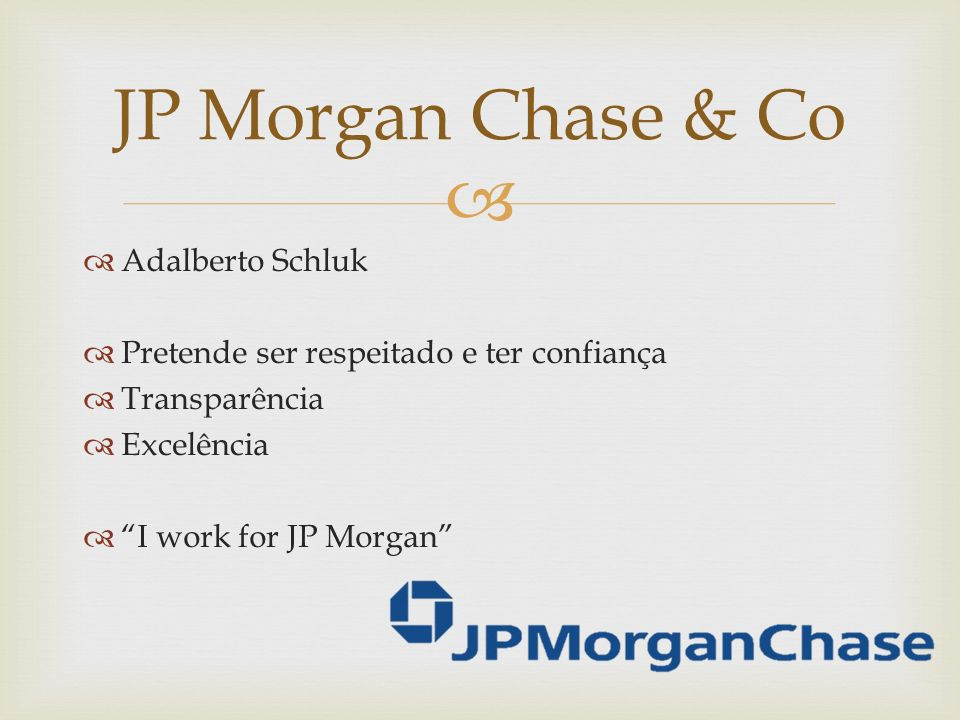 JP Morgan Chase & Co Adalberto Schluk