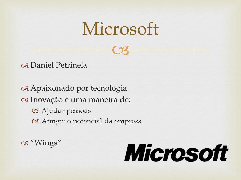 Microsoft Daniel Petrinela Apaixonado por tecnologia