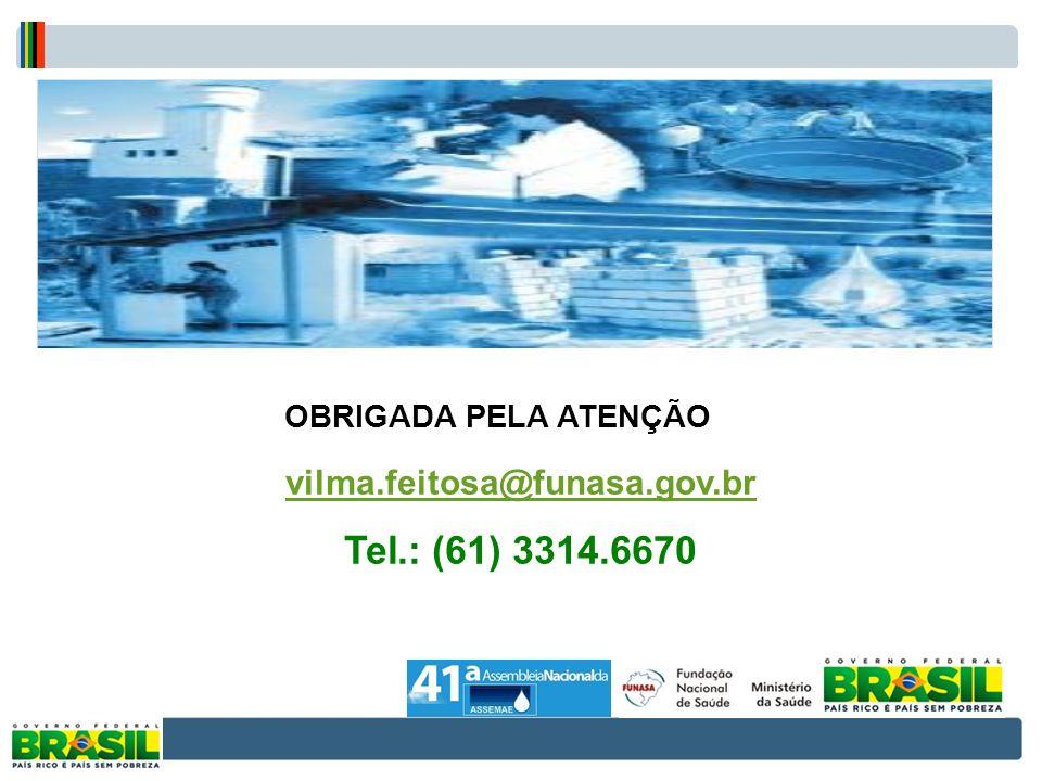 FIM Tel.: (61) 3314.6670 vilma.feitosa@funasa.gov.br