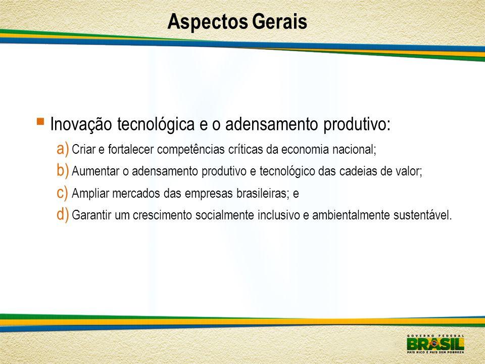 Aspectos Gerais Inovação tecnológica e o adensamento produtivo: