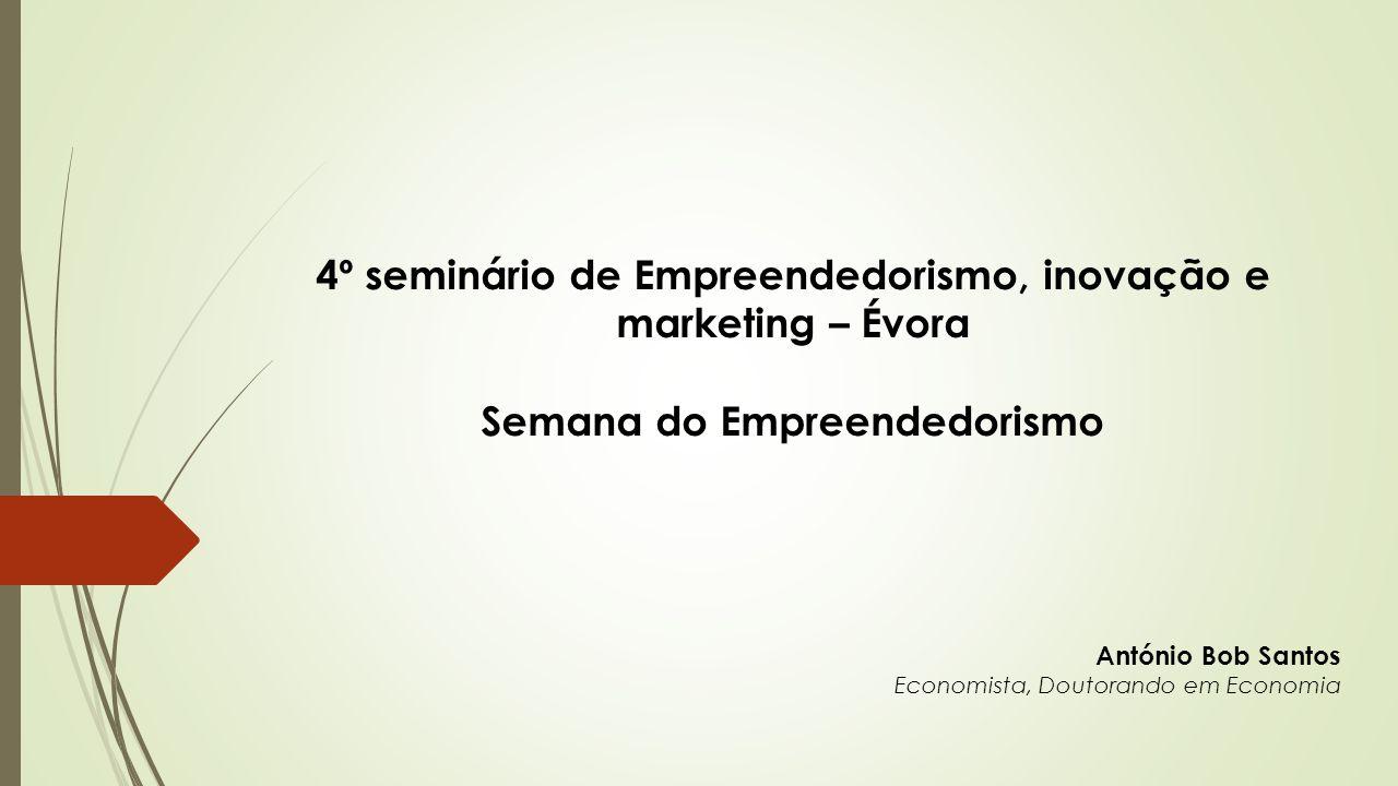 4º seminário de Empreendedorismo, inovação e marketing – Évora