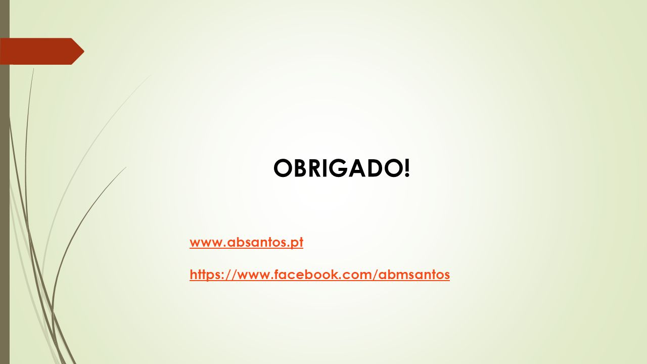 OBRIGADO! www.absantos.pt https://www.facebook.com/abmsantos