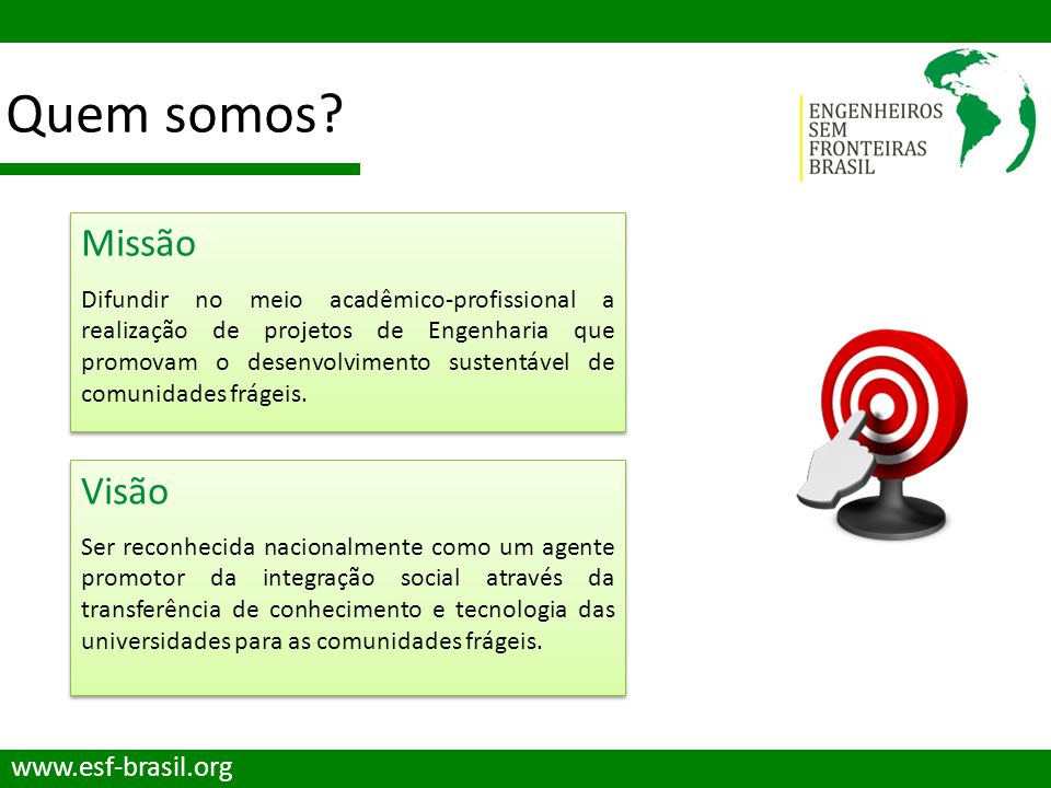 Quem somos Missão Visão www.esf-brasil.org