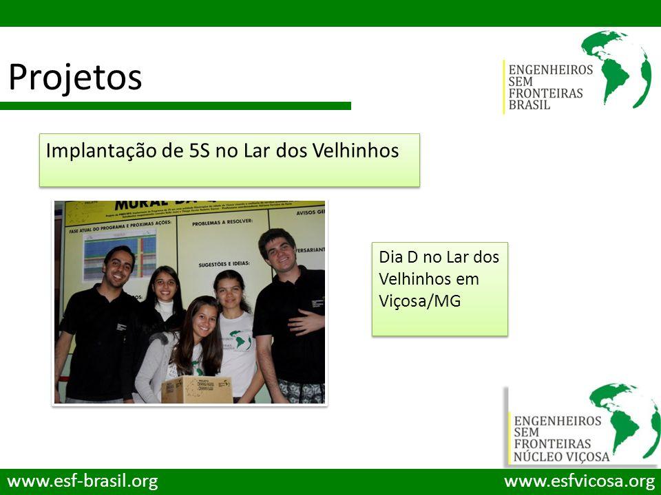 Projetos Implantação de 5S no Lar dos Velhinhos www.esf-brasil.org