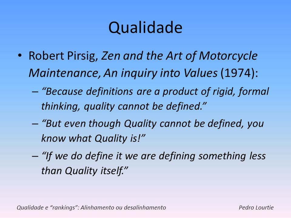 Qualidade Robert Pirsig, Zen and the Art of Motorcycle Maintenance, An inquiry into Values (1974):