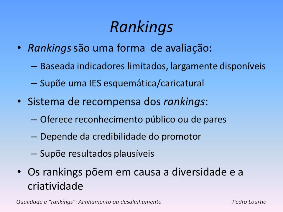 Rankings Rankings são uma forma de avaliação: