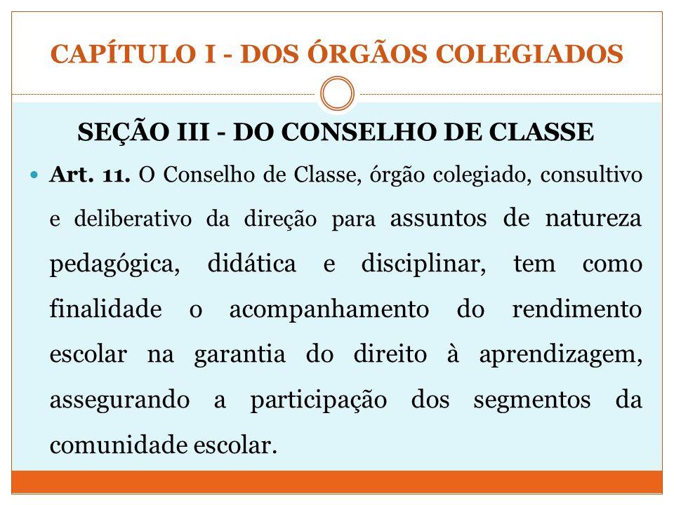 CAPÍTULO I - DOS ÓRGÃOS COLEGIADOS