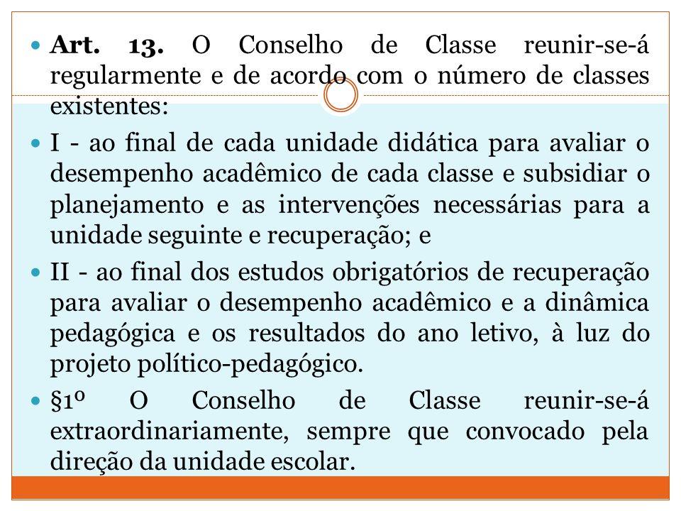 Art. 13. O Conselho de Classe reunir-se-á regularmente e de acordo com o número de classes existentes: