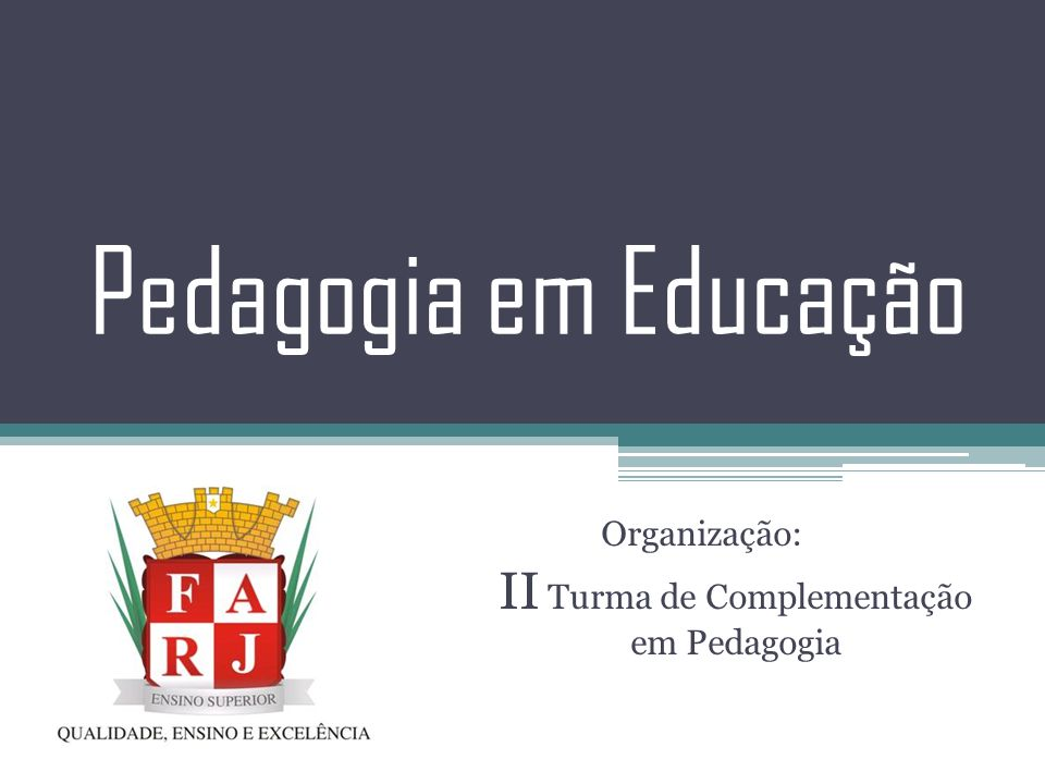 Organização: II Turma de Complementação em Pedagogia