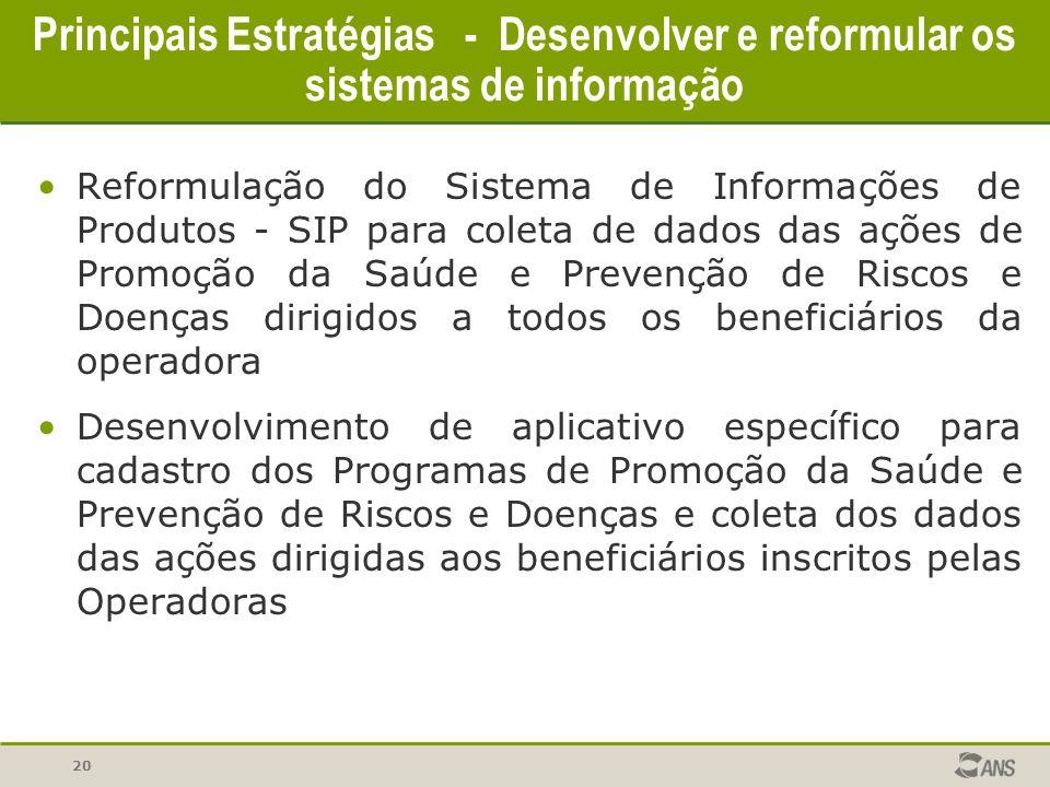 Principais Estratégias - Desenvolver e reformular os sistemas de informação