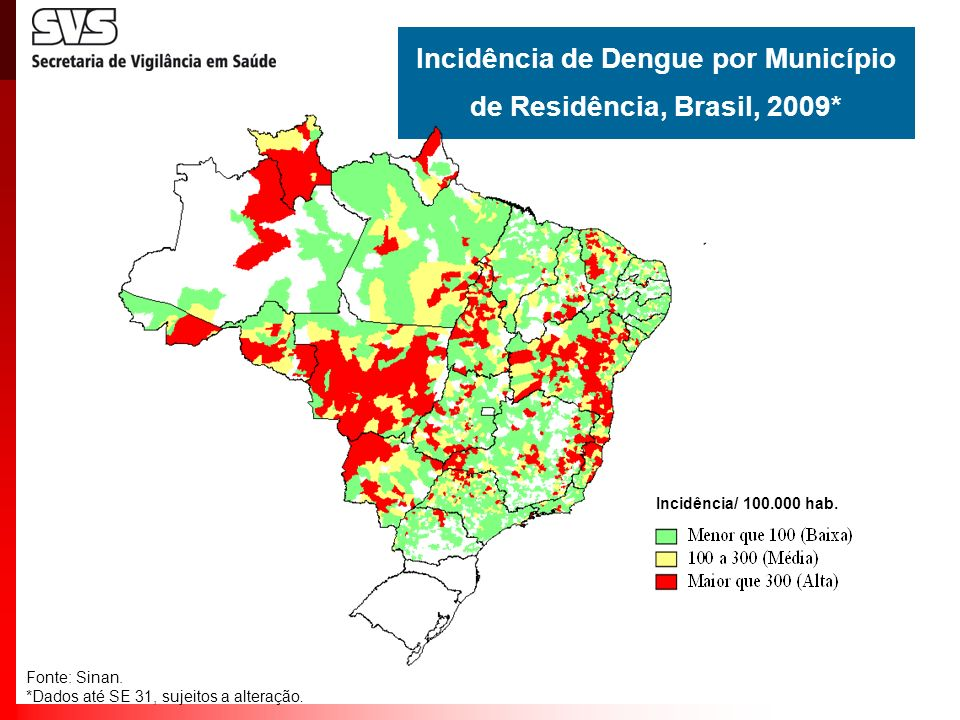 Incidência de Dengue por Município de Residência, Brasil, 2009*
