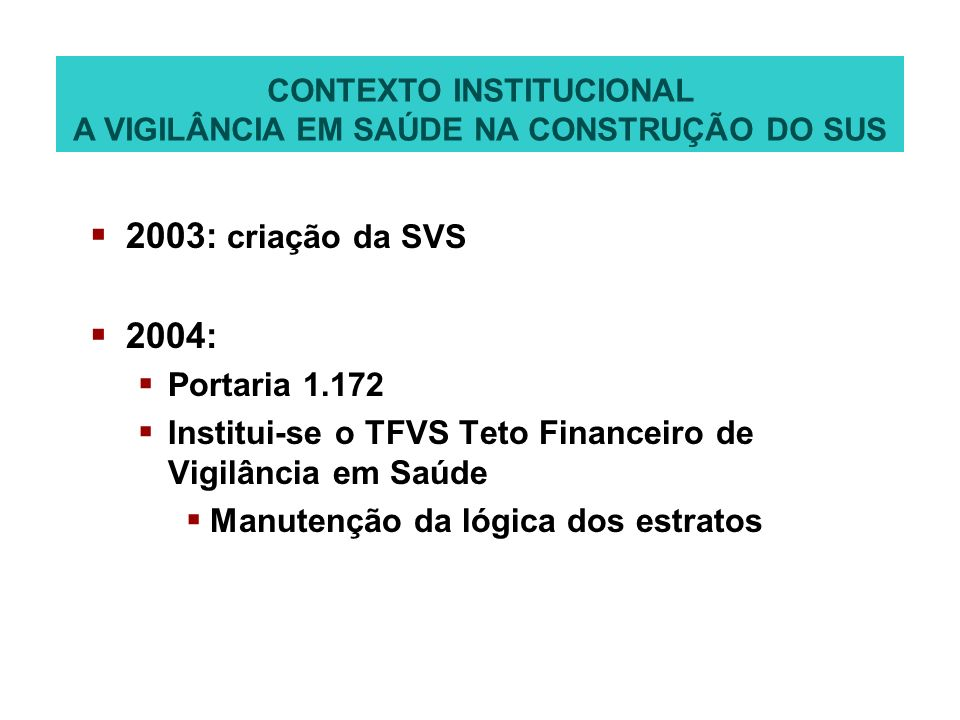 CONTEXTO INSTITUCIONAL A VIGILÂNCIA EM SAÚDE NA CONSTRUÇÃO DO SUS