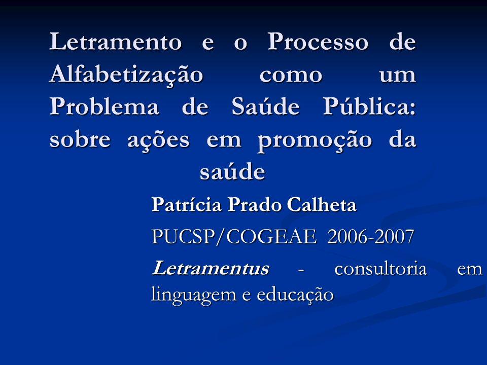 Letramento e o Processo de Alfabetização como um Problema de Saúde Pública: sobre ações em promoção da saúde