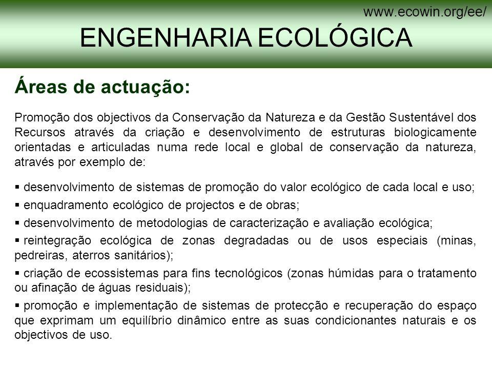 ENGENHARIA ECOLÓGICA Áreas de actuação: www.ecowin.org/ee/