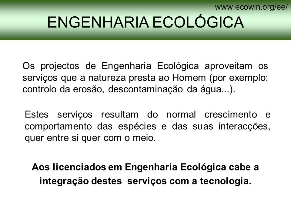 www.ecowin.org/ee/ ENGENHARIA ECOLÓGICA.