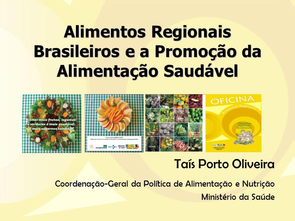 Alimentos Regionais Brasileiros e a Promoção da Alimentação Saudável