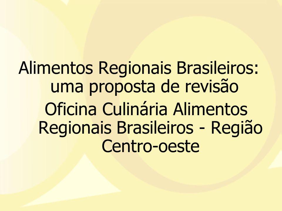 Alimentos Regionais Brasileiros: uma proposta de revisão