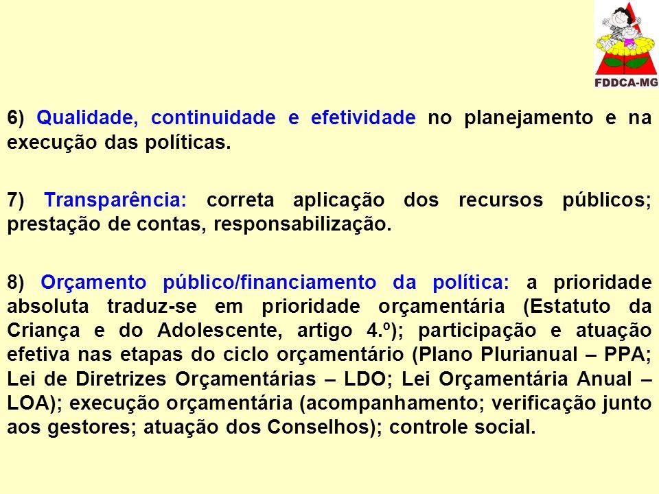 6) Qualidade, continuidade e efetividade no planejamento e na execução das políticas.