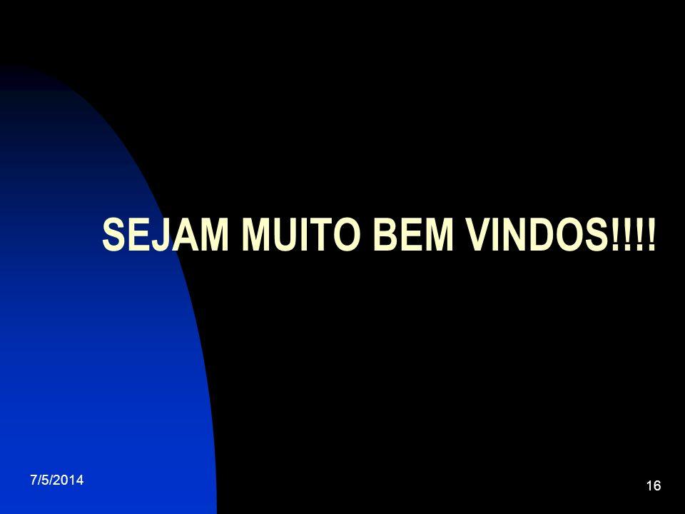 SEJAM MUITO BEM VINDOS!!!! 30/03/2017