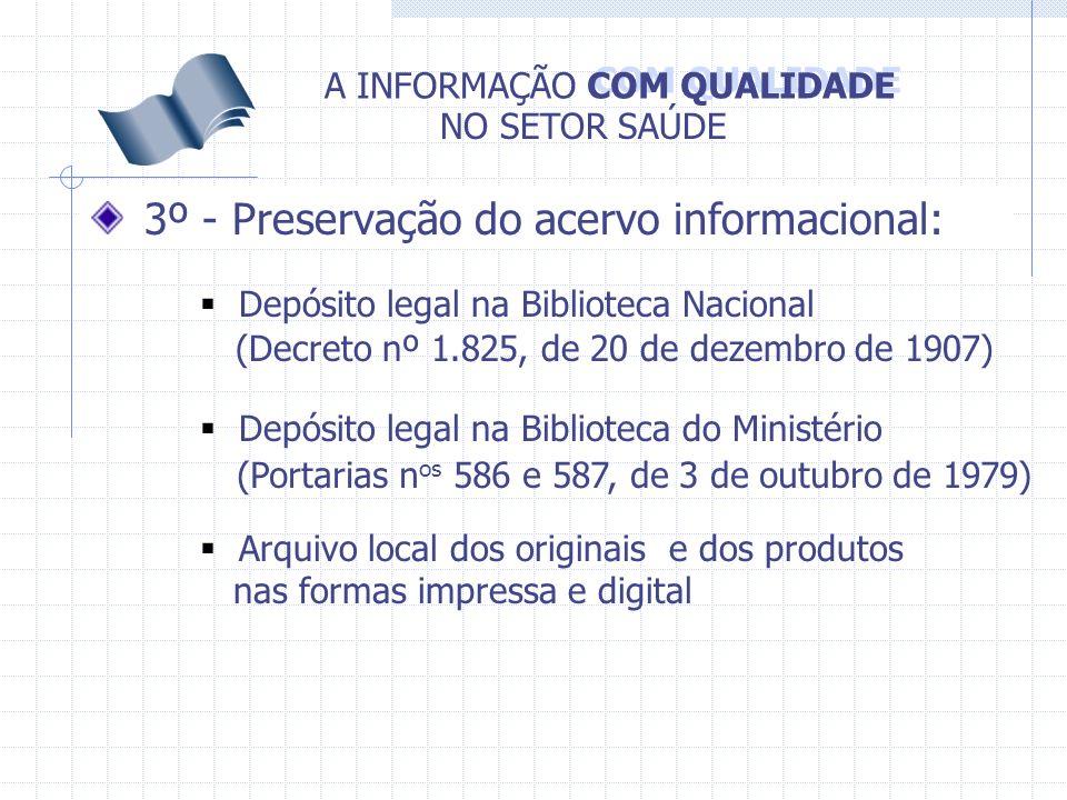3º - Preservação do acervo informacional: