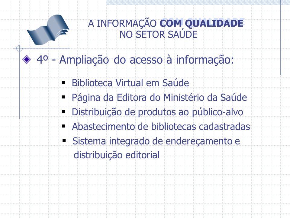 4º - Ampliação do acesso à informação: