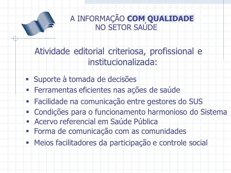 Atividade editorial criteriosa, profissional e institucionalizada: