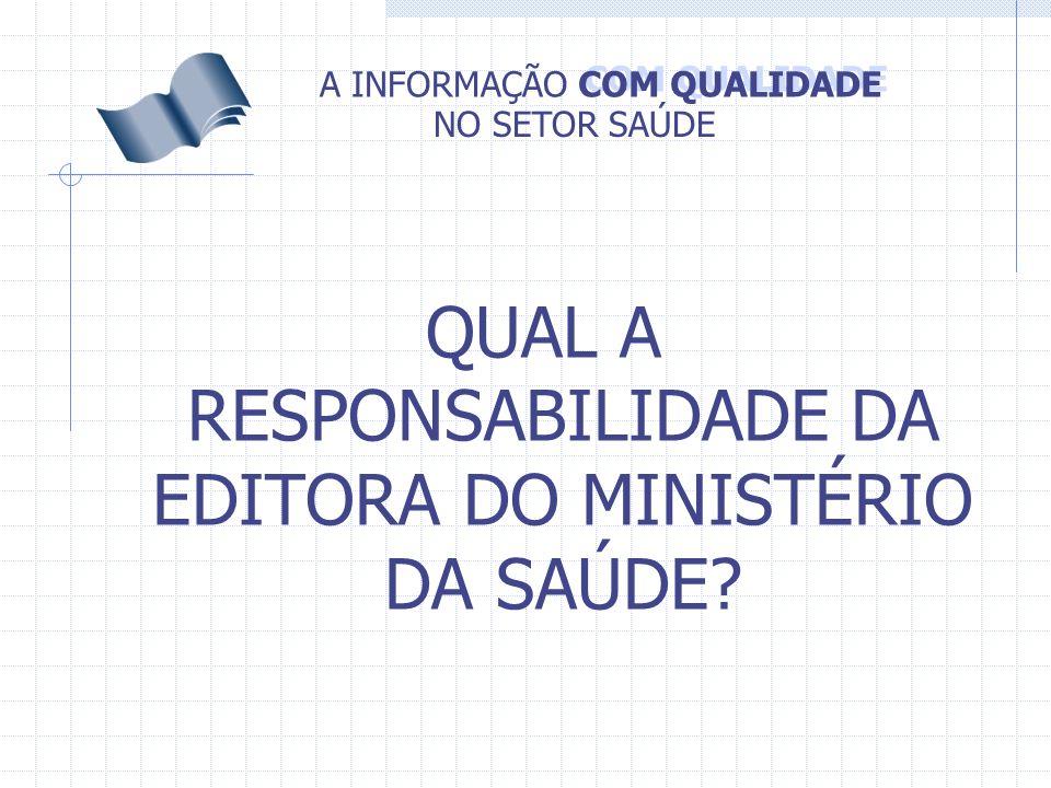 QUAL A RESPONSABILIDADE DA EDITORA DO MINISTÉRIO DA SAÚDE