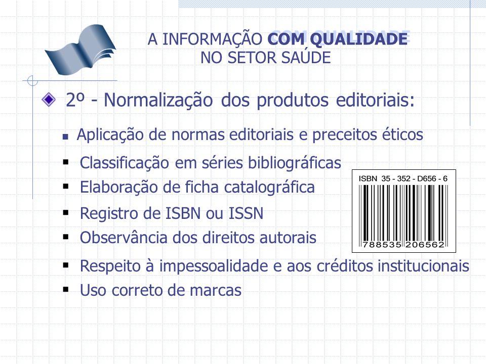 2º - Normalização dos produtos editoriais: