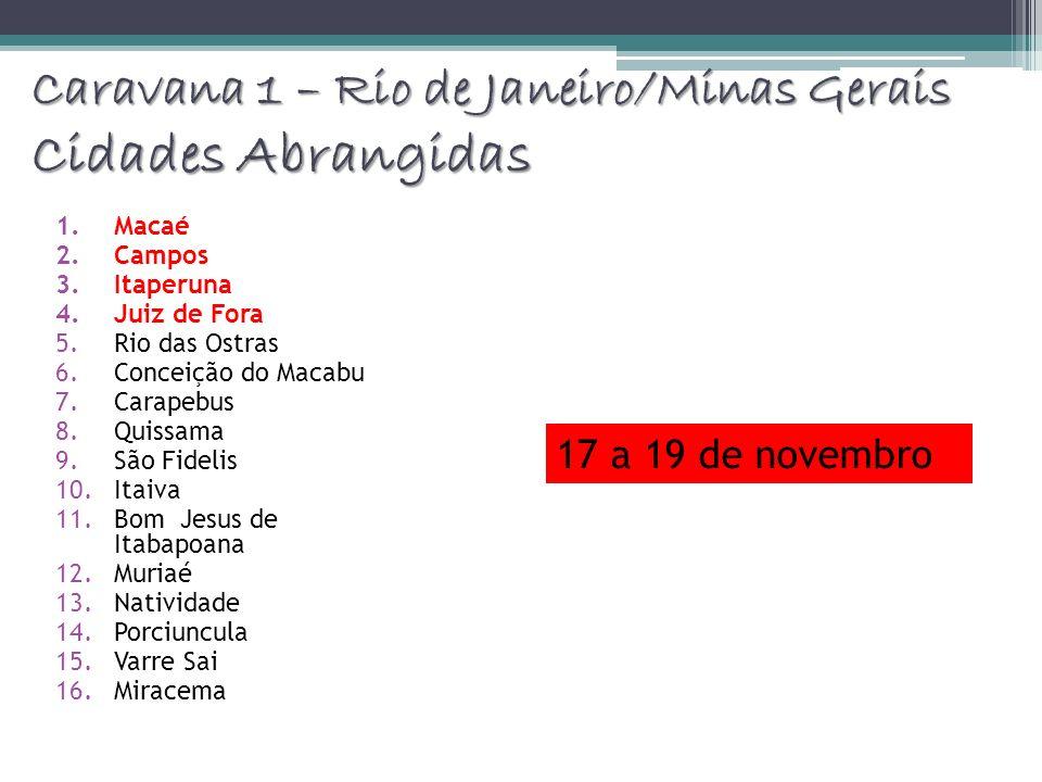 Caravana 1 – Rio de Janeiro/Minas Gerais Cidades Abrangidas