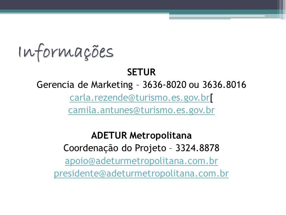 Informações SETUR Gerencia de Marketing – 3636-8020 ou 3636.8016