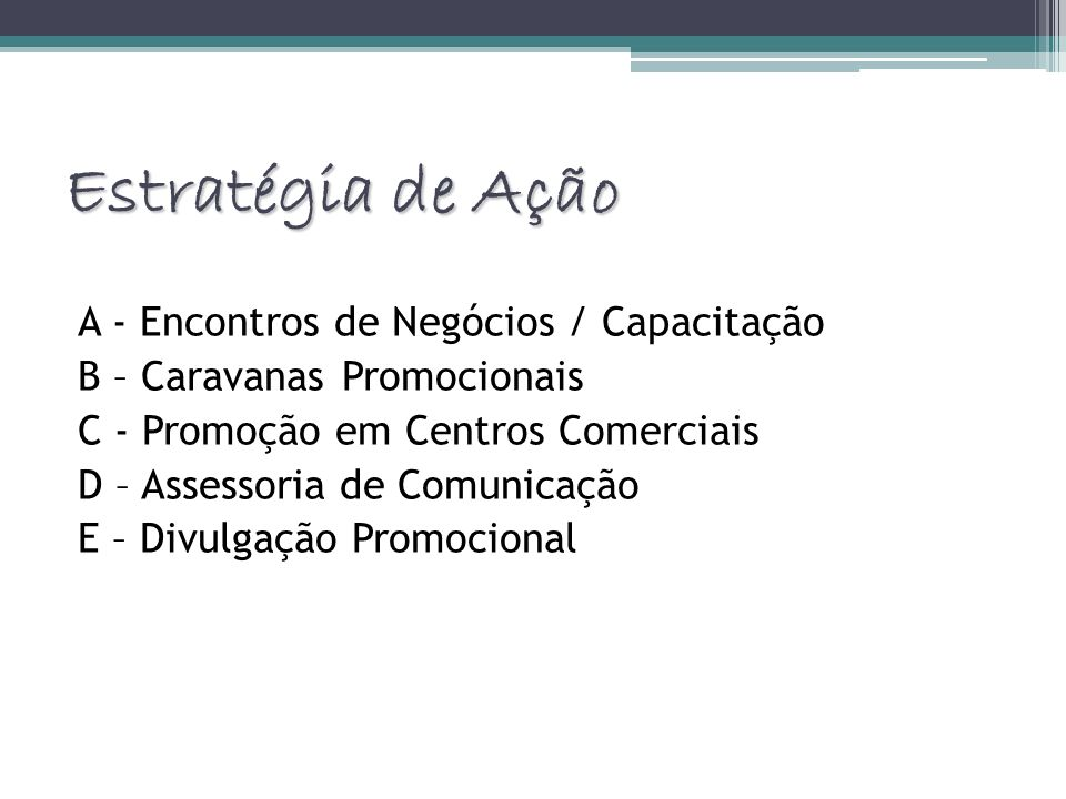 Estratégia de Ação A - Encontros de Negócios / Capacitação