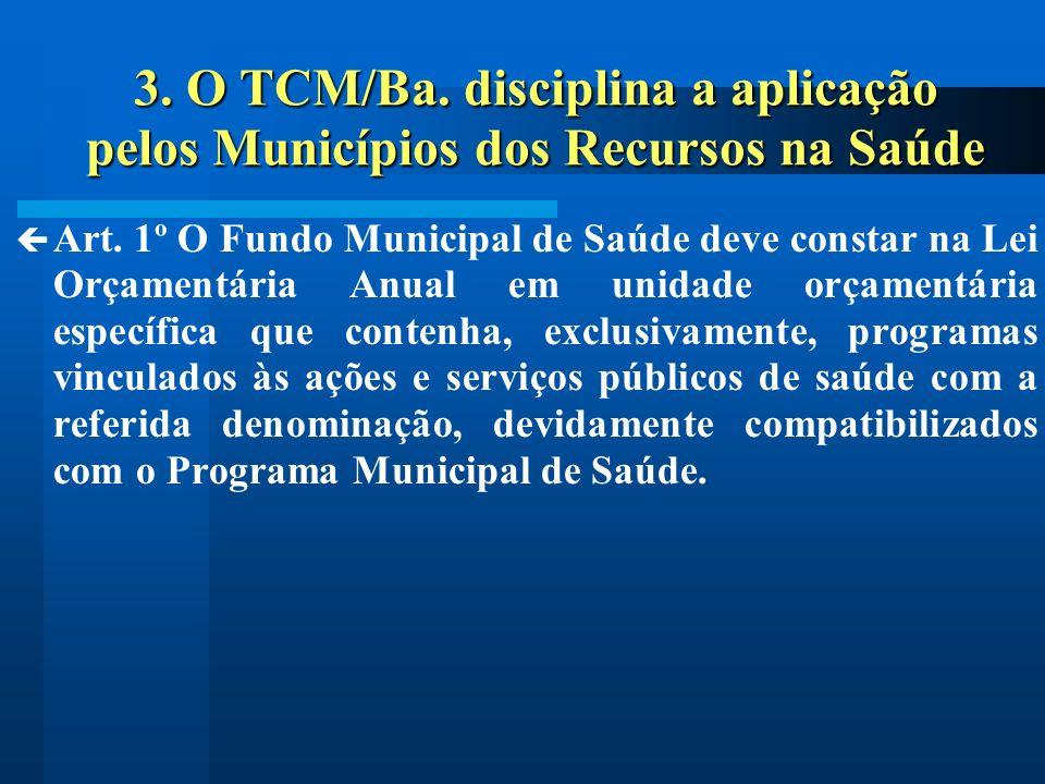 3. O TCM/Ba. disciplina a aplicação pelos Municípios dos Recursos na Saúde