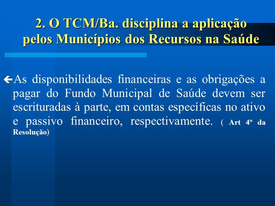 2. O TCM/Ba. disciplina a aplicação pelos Municípios dos Recursos na Saúde