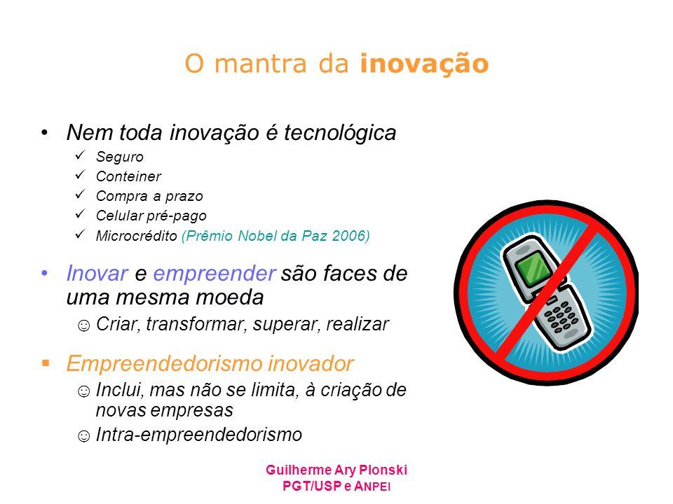 O mantra da inovação Nem toda inovação é tecnológica