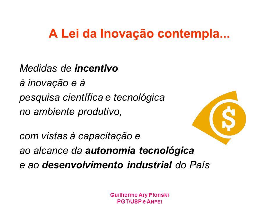 A Lei da Inovação contempla...