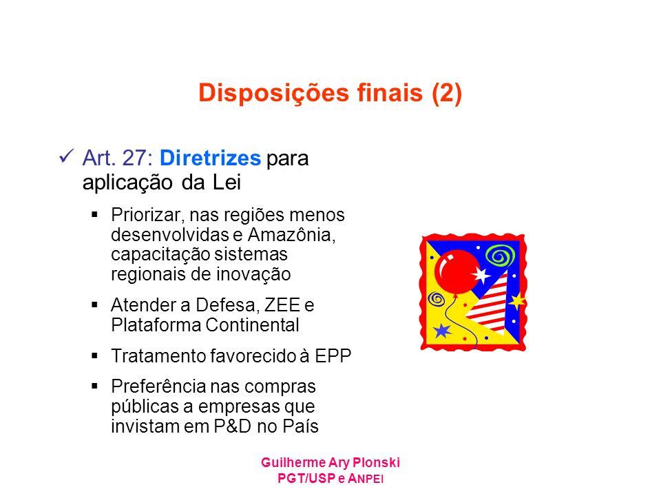 Disposições finais (2) Art. 27: Diretrizes para aplicação da Lei