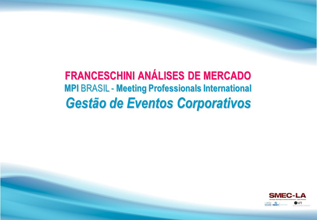 FRANCESCHINI ANÁLISES DE MERCADO Gestão de Eventos Corporativos