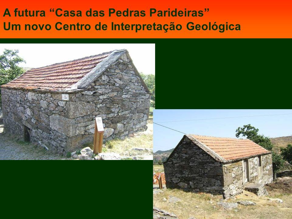 A futura Casa das Pedras Parideiras