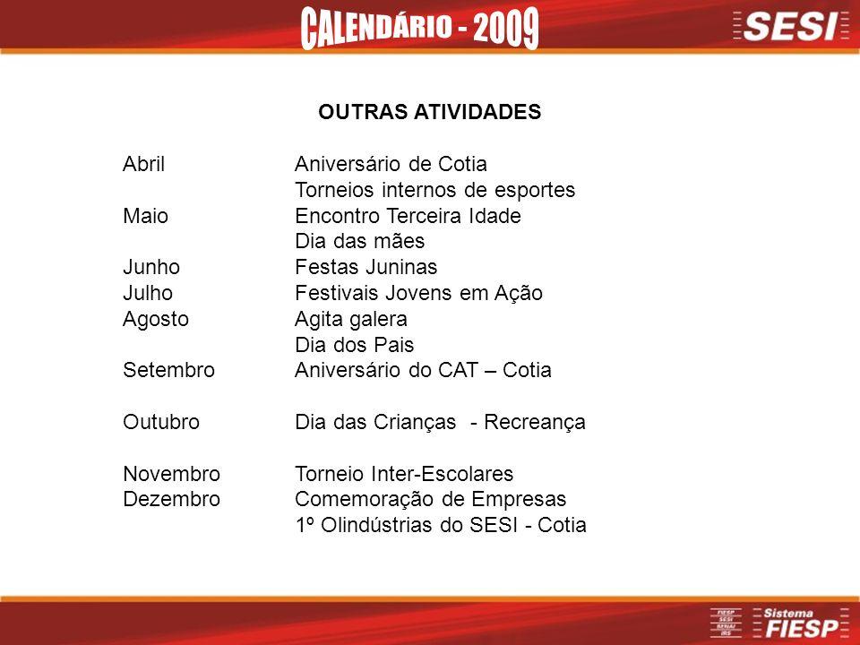 CALENDÁRIO - 2009 OUTRAS ATIVIDADES Abril Aniversário de Cotia