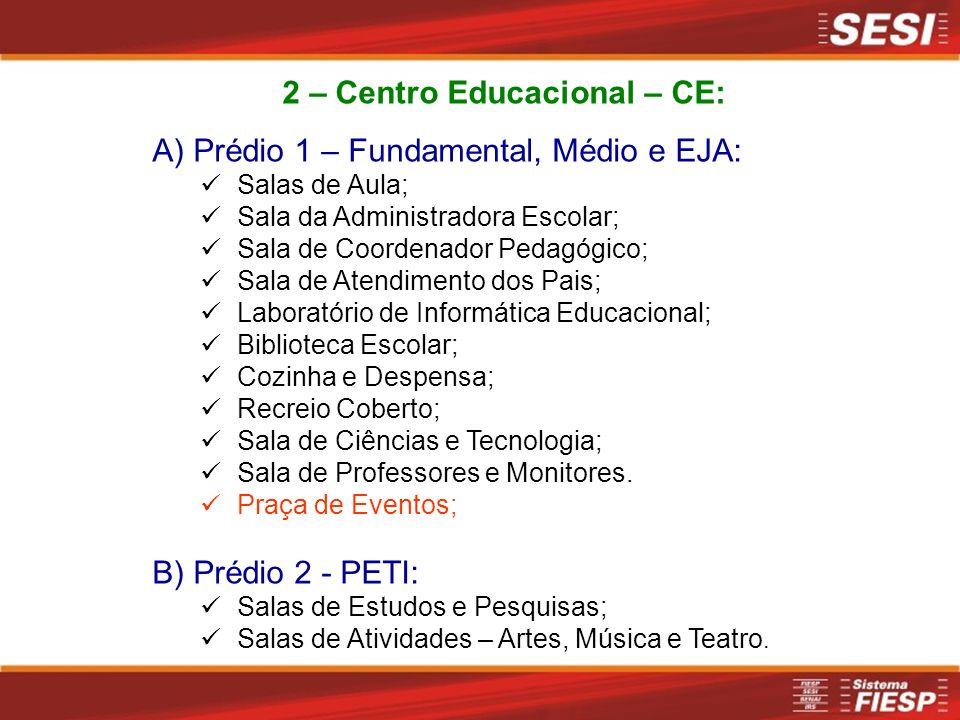 2 – Centro Educacional – CE: